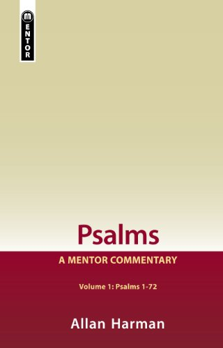 Psalms Volume 1: A Mentor Commentary Volume 1 Psalms 1-72