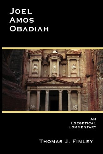 Joel, Amos, Obadiah: An Exegetical Commentary