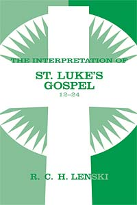 The Interpretation of St. Luke's Gospel 12-24