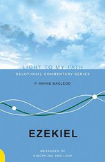 Ezekiel: Messages of Discipline and Love