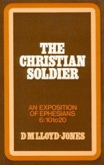 Ephesians Volume 8: The Christian Soldier (6:10-20)