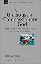 A Gracious and Compassionate God: Mission, salvation and spirituality in the book of Jonah