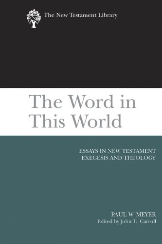 The Word in This World: Essays in New Testament Exegesis and Theology