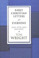 Early Christian Letters for Everyone: James, Peter, John and Judah