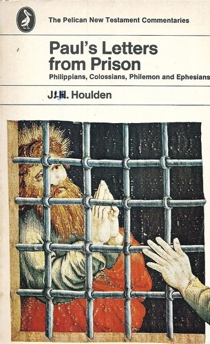 Paul's Letters from Prison: Philippians, Colossians, Philemon, Ephesians