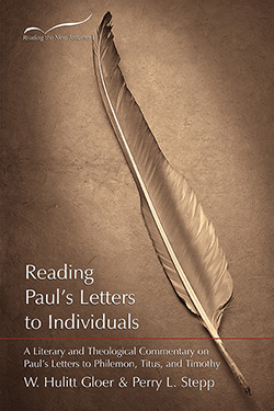 Reading Paul's Letters to Individuals: A Literary and Theological Commentary on Paul's Letters to Philemon, Titus, and Timothy
