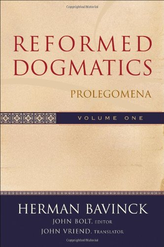 Reformed Dogmatics, Vol. 1: Prolegomena