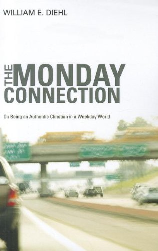 The Monday Connection: On Being an Authentic Christian in a Weekday World