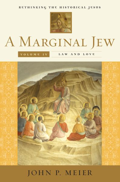 A Marginal Jew: Rethinking the Historical Jesus: Volume IV: Law and Love