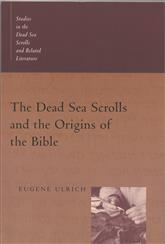 The Dead Sea Scrolls and the Origins of the Bible