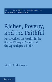 Riches, Poverty, and the Faithful: Perspectives on Wealth in the Second Temple Period and the Apocalypse of John