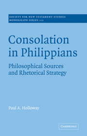 Consolation in Philippians: Philosophical Sources and Rhetorical Strategy