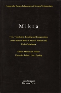 The Literature of the Jewish People in the Period of the Second Temple and the Talmud: Volume 1: Mikra: Text, Translation, Reading and Interpretation of the Hebrew Bible in Ancient Judaism and Early Christianity