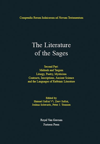 The Literature of the Jewish People in the Period of the Second Temple and the Talmud: Volume 3: Literature of the Sages: Second Part: Midrash and Targum, Liturgy, Poetry, Mysticism, Contracts, Inscriptions, etc....