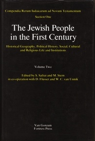 The Jewish People in the First Century: Volume 2: Historical Geography, Political History, Social, Cultural and Religious Life and Institutions, Section One, Volume Two