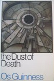 The Dust of Death: A Critique of the Establishment and the Counter Culture and the Proposal for a Third Way