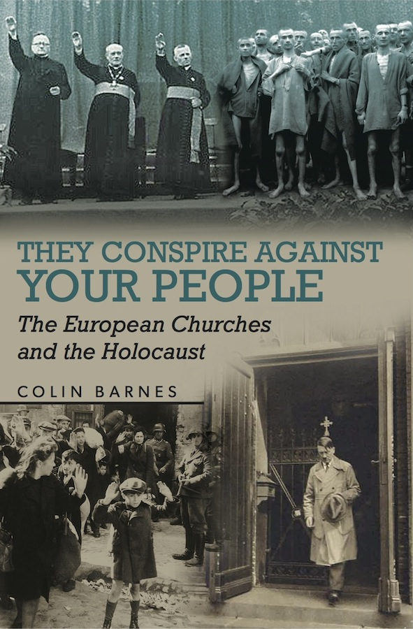 They Conspire Against Your People: The European Churches and the Holocaust