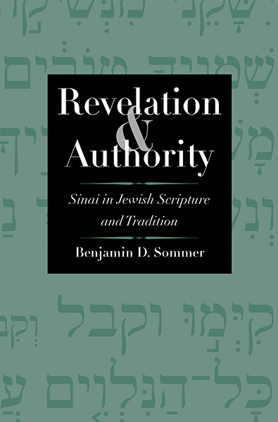Revelation and Authority: Sinai in Jewish Scripture and Tradition