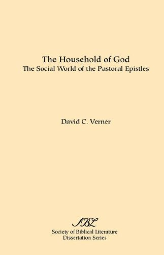 The Household of God: The Social World of the Pastoral Epistles