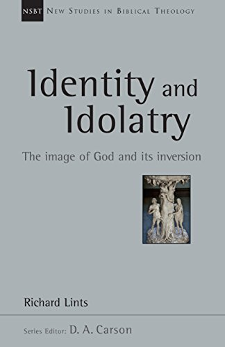 Identity and Idolatry The Image of God and Its Inversion