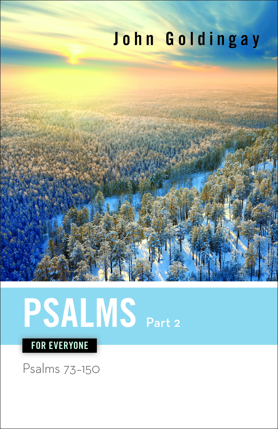 Psalms for Everyone: Part 2: Psalms 73-150