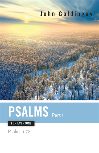 Psalms for Everyone: Part 1: Psalms 1-72