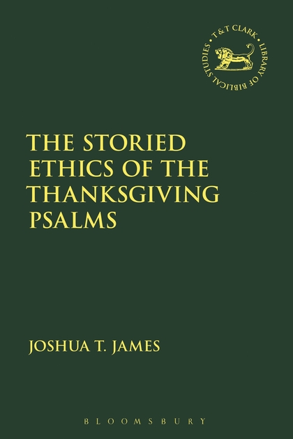 The Storied Ethics of the Thanksgiving Psalms