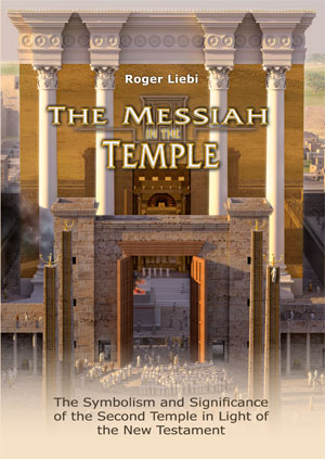 The Messiah in the Temple: The Symbolism and Significance of the Second Temple in Light of the New Testament