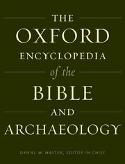 The Oxford Encyclopedia of the Bible and Archaeology