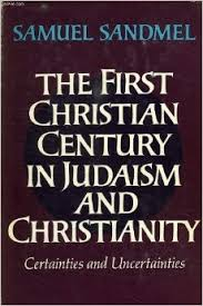 First Christian Century in Judaism and Christianity: Certainties and Uncertainties