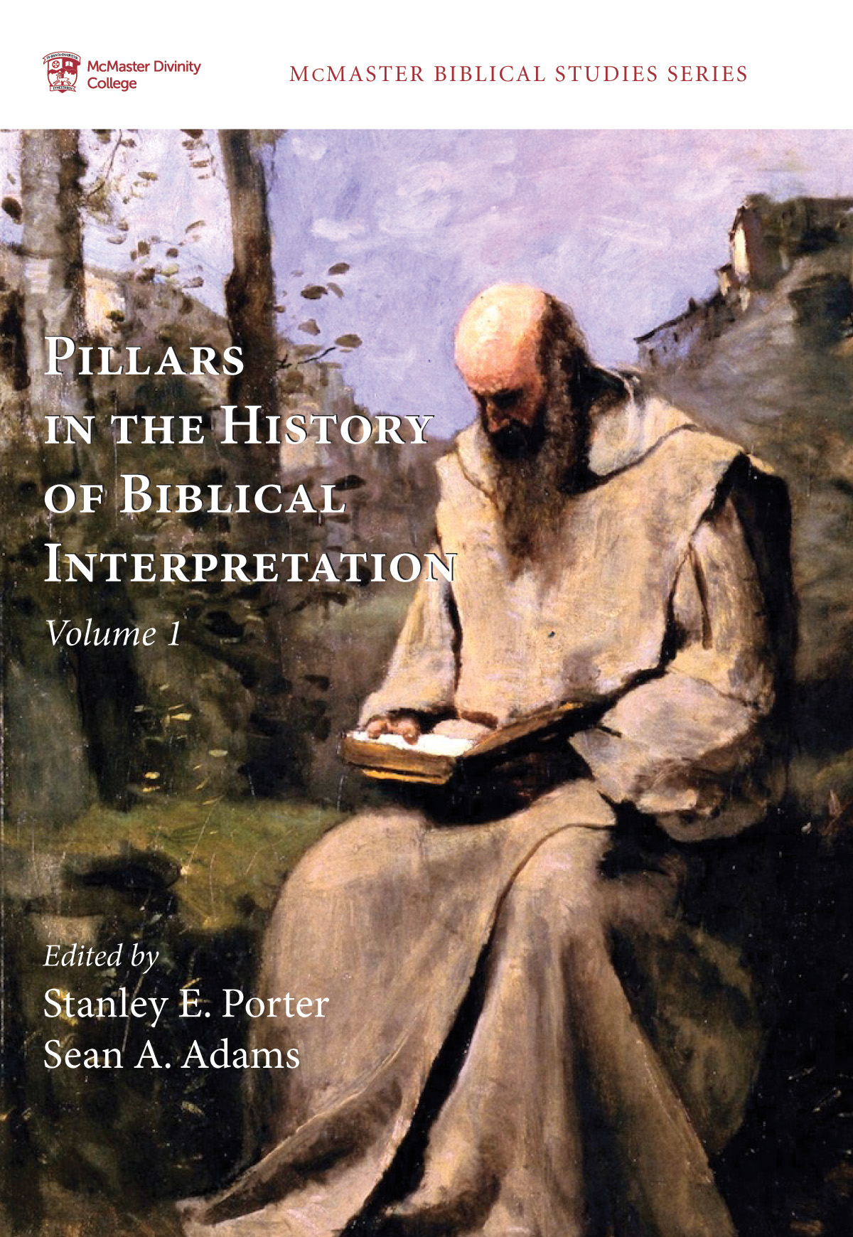 Pillars in the History of Biblical Interpretation; Volume 1: Prevailing Methods before 1980