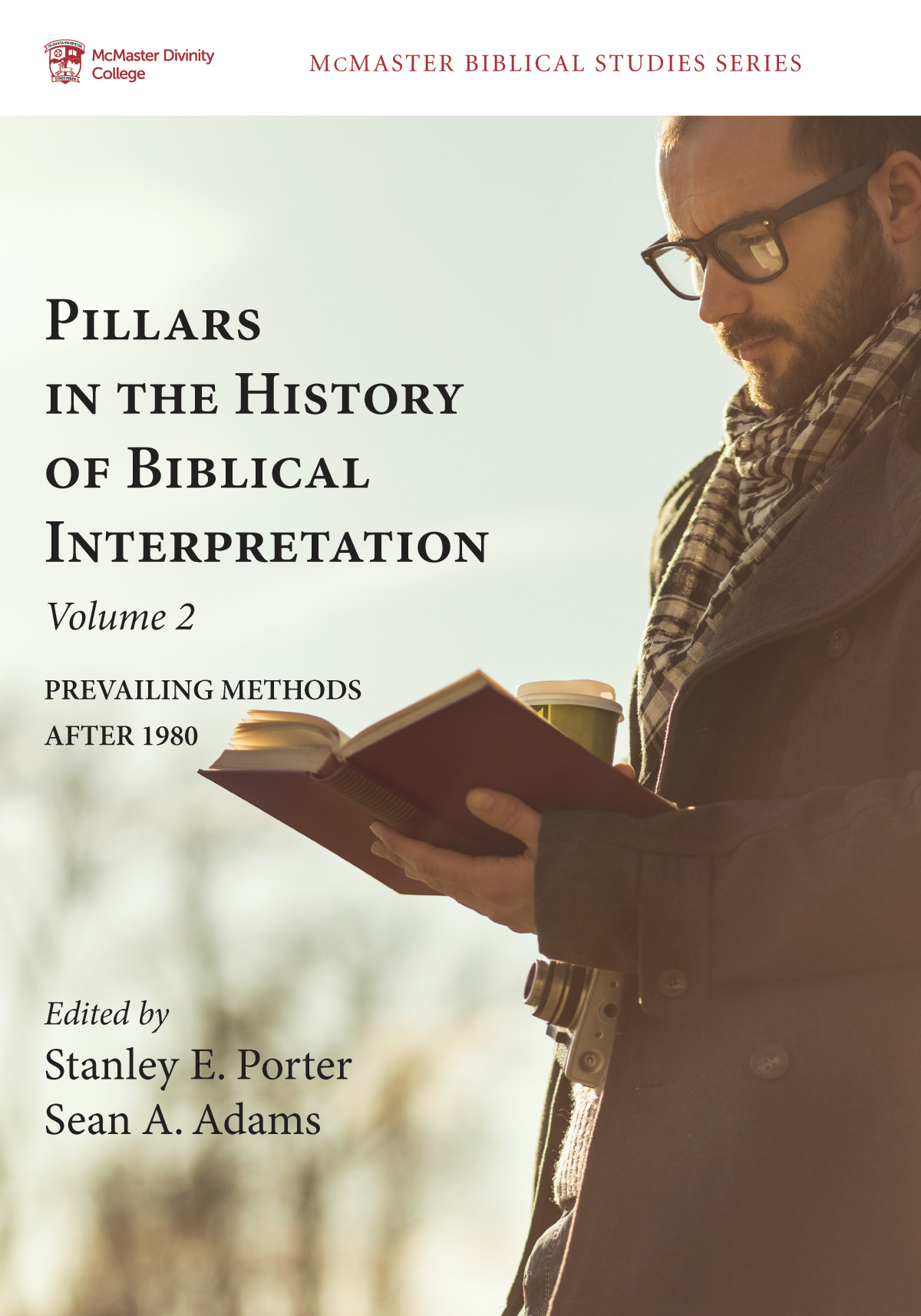 Pillars in the History of Biblical Interpretation: Volume 2: Prevailing Methods after 1980