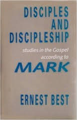 Disciples and Discipleship: Studies in the Gospel According to Mark