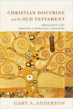 Christian Doctrine and the Old Testament: Theology in the Service of Biblical Exegesis