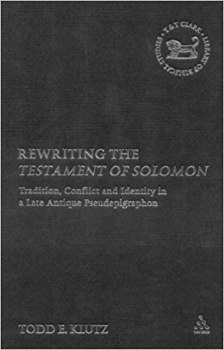 Rewriting the Testament of Solomon: Tradition, Conflict and Identity in a Late Antique Pseudepigraphon