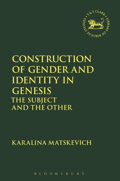 Construction of Gender and Identity in Genesis: The Subject and the Other