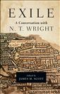 Exile: A Conversation with N. T. Wright