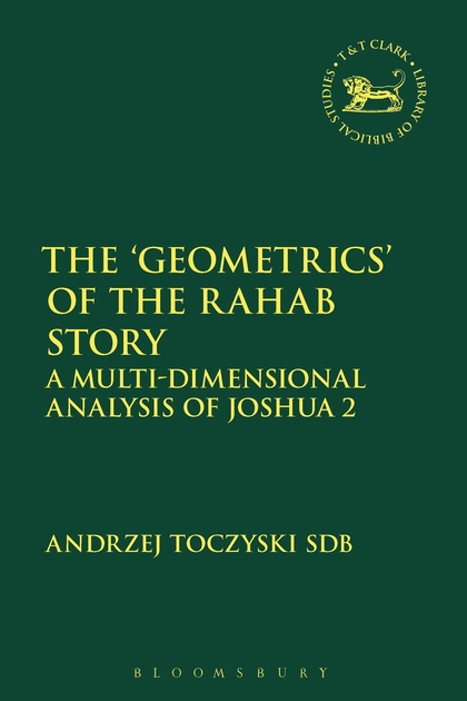 The 'Geometrics' of the Rahab Story: A Multi-Dimensional Analysis of Joshua 2