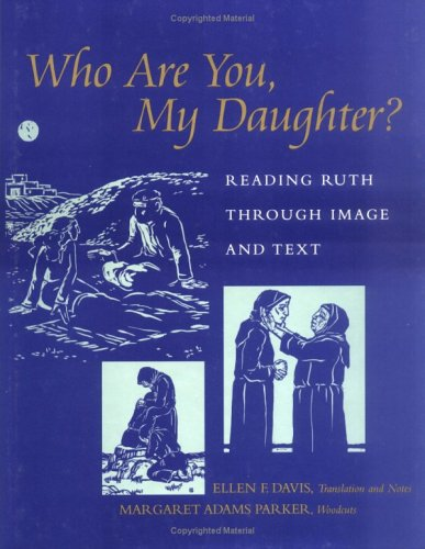 Who Are You, My Daughter: Reading Ruth Through Image and Text