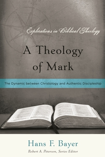 A Theology of Mark: The Dynamic between Christology and Authentic Discipleship