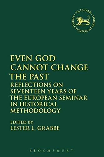 Even God Cannot Change the Past: Reflections on Seventeen Years of the European Seminar in Historical Methodology