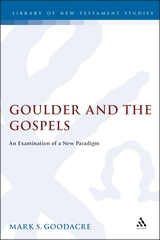 Goulder and the Gospels An Examination of a New Paradigm