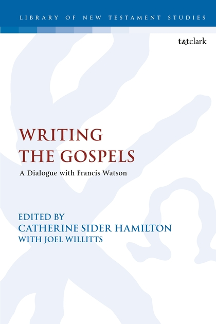 Writing the Gospels: A Dialogue with Francis Watson