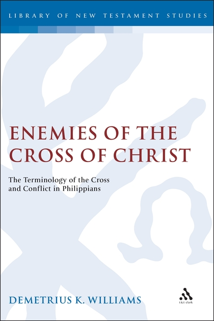 Enemies of the Cross of Christ: The Terminology of the Cross and Conflict in Philippians