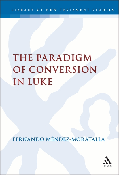 The Paradigm of Conversion in Luke