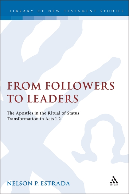 From Followers to Leaders: The Apostles in the Ritual Status Transformation in Acts 1-2