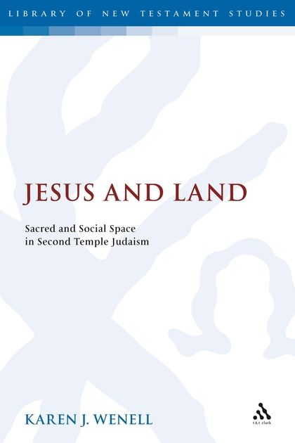 Jesus and Land: Sacred and Social Space in Second Temple Judaism