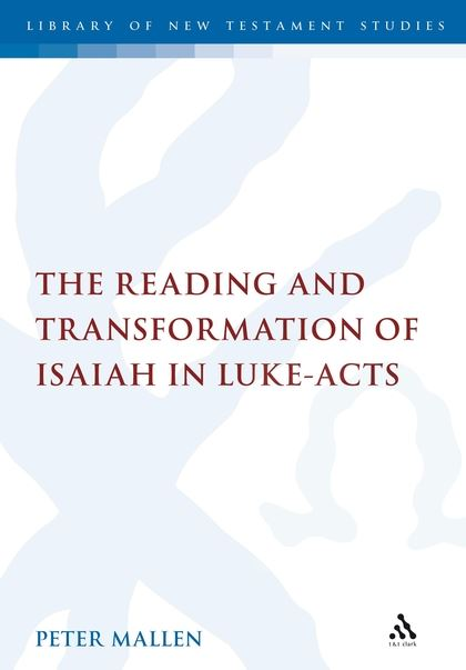 The Reading and Transformation of Isaiah in Luke-Acts