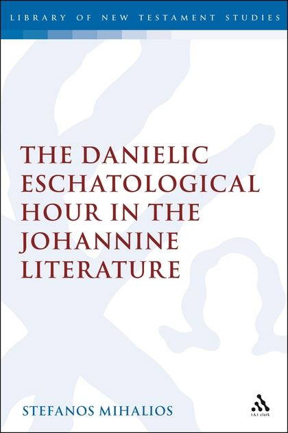 The Danielic Eschatological Hour in the Johannine Literature