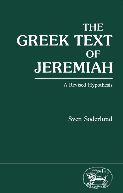 The Greek Text of Jeremiah: A Revised Hypothesis